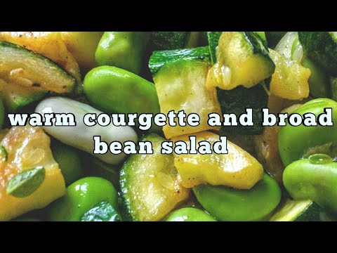 How To Make A Warm Broad Bean And Courgette Salad   Healthy And Tasty Side Dish