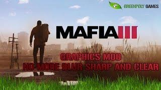 Mafia 3 Graphics improvement mod install easy way