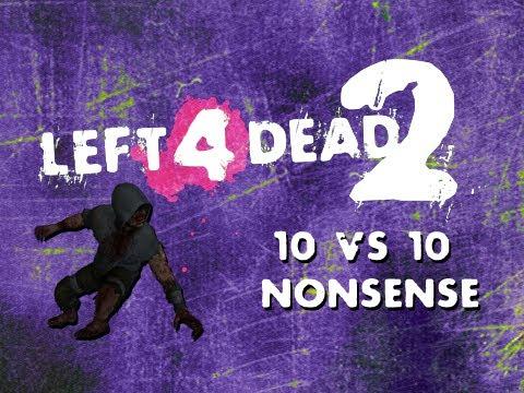 Left 4 Dead 2: More 10vs10 Nonsense - Part 1