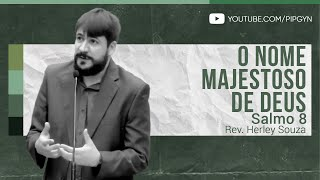 O Nome Majestoso de Deus - Salmo 8 | Rev. Herley Souza