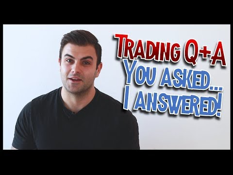 Answering Your Trading Questions (Trader Q&A)