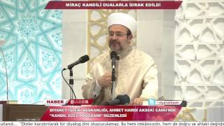 (Mehmet Görmez-Diyanet) Miraç Kandili dualarla idrak edildi... 2017 Video