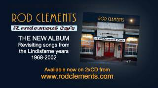 Rod Clements - Rendezvous Café - New CD revisiting songs from the Lindisfarne Years