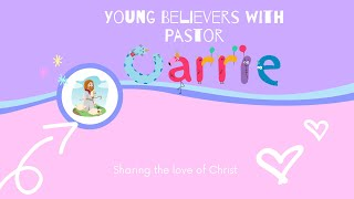 Young Believers with Pastor Carrie- June 14, 2020