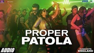 Proper Patola Audio Song  Namaste England | Arjun | Parineeti | Badshah | Diljit | Aastha