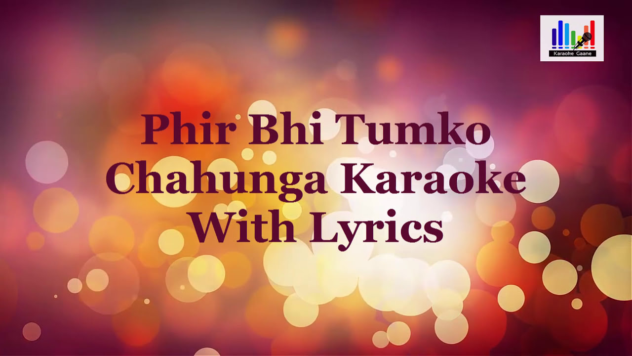 Phir Bhi Tumko Chahunga Karaoke With Lyrics | Arijit Singh | Half  Girlfriend  Karaoke Gaane 05:52 HD