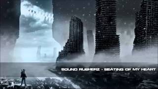 Sound Rusherz - Beating Of My Heart [HQ Original]