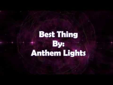 Anthem Lights Best Thing (Lyric Video)
