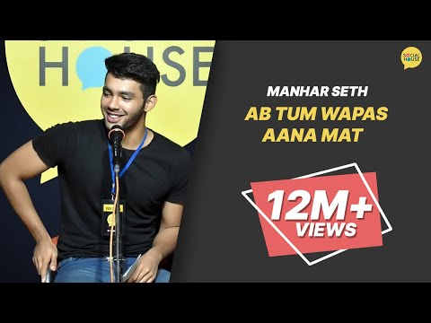 Ab Tum Wapas Aana Mat By Manhar Seth | The Social House Poetry