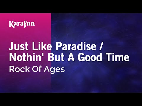 Karaoke Just Like Paradise / Nothin' But A Good Time - Rock Of Ages *