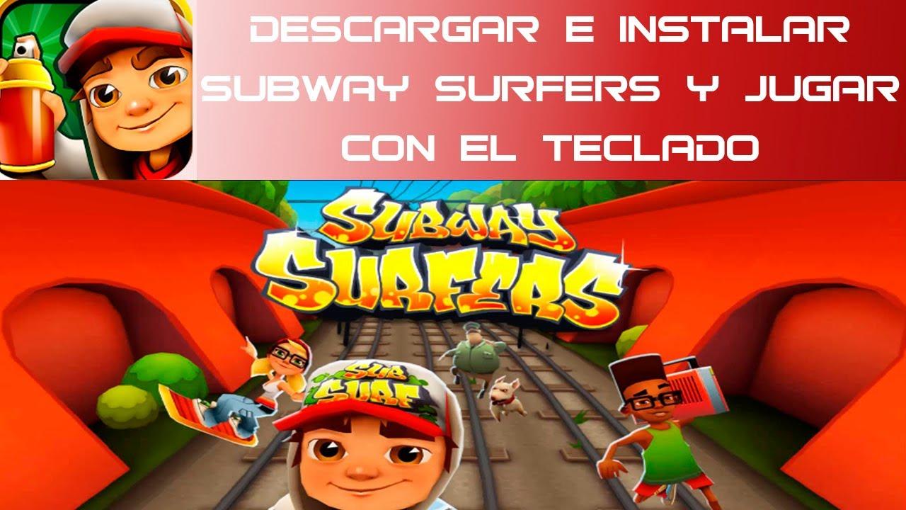 Descargar E Instalar Subway Surfers Para Pc Opcion De Jugar Con