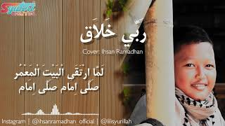 Robbi Kholaq   Cover Ihsan Ramadhan