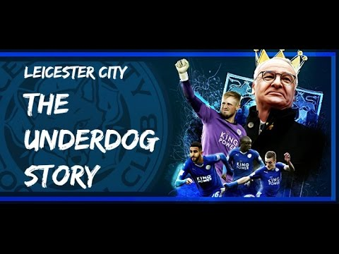 Leicester City FC - The Underdog Story