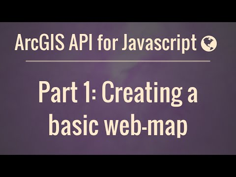 arcgis-api-for-javascript-part-1:-our-first-web-map
