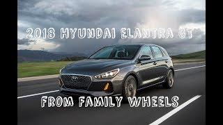 2018 Hyundai Elantra GT Review From Family Wheels
