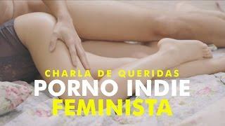 Charla de Queridas: PORNO INDIE FEMINISTA - Erika Lust & #TheTripletz