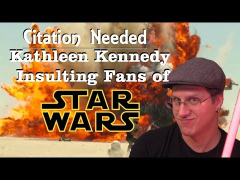 Citation Needed: Kathleen Kennedy & Lucasfilm Insulting Star Wars Fans