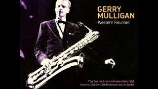 Gerry Mulligan Sextet 1956 - I May Be Wrong (But I Think You