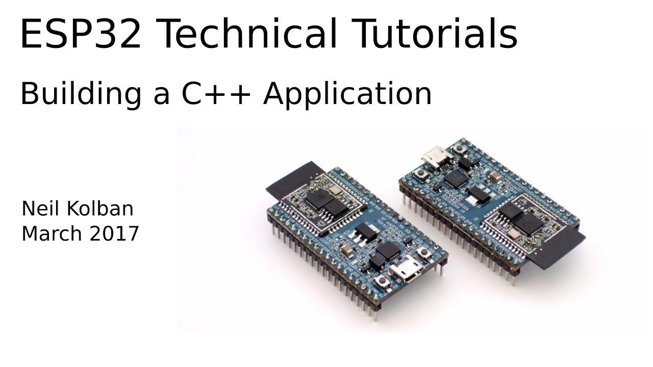 ESP32 Technical Tutorials: Building a C++ Application