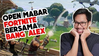 YUK MABAR FORTNITE BERSAMA BANG ALEX