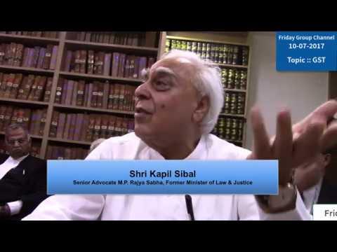 Friday Group, Speaker : Shri Kapil Sibal, Topic : GST