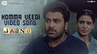 Jaanu   Komma Veedi Video Song   Sharwanand, Samantha   Govind Vasantha   Prem Kumar C