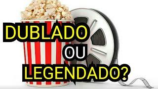 Filme Dublado ou Legendado (O que é Melhor?) - 90 de 365
