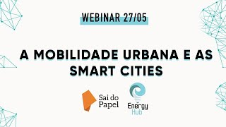Energy Hub Lives: A Mobilidade urbana e as Smart Cities
