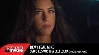 Video Demy - Όσο ο Κόσμος θα έχει Εσένα feat. MIKE | Oso O Kosmos tha exei esena | Official Music Video download MP3, 3GP, MP4, WEBM, AVI, FLV Maret 2018