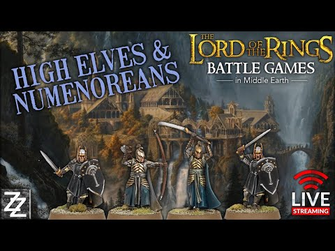 High Elves & Numenor! Painting & Battle Report ~ Battle Games In Middle Earth LIVESTREAM