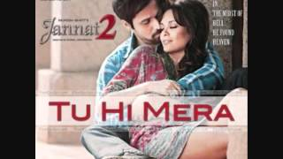 Tu Hi Mera (Jannat 2 Song) exclusive  and OFFICIAL 2012 with LYRICS