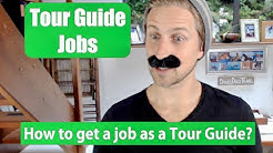Tour Guide Jobs - How to get a job as a tour guide? Tips for getting a job as a travel guide.