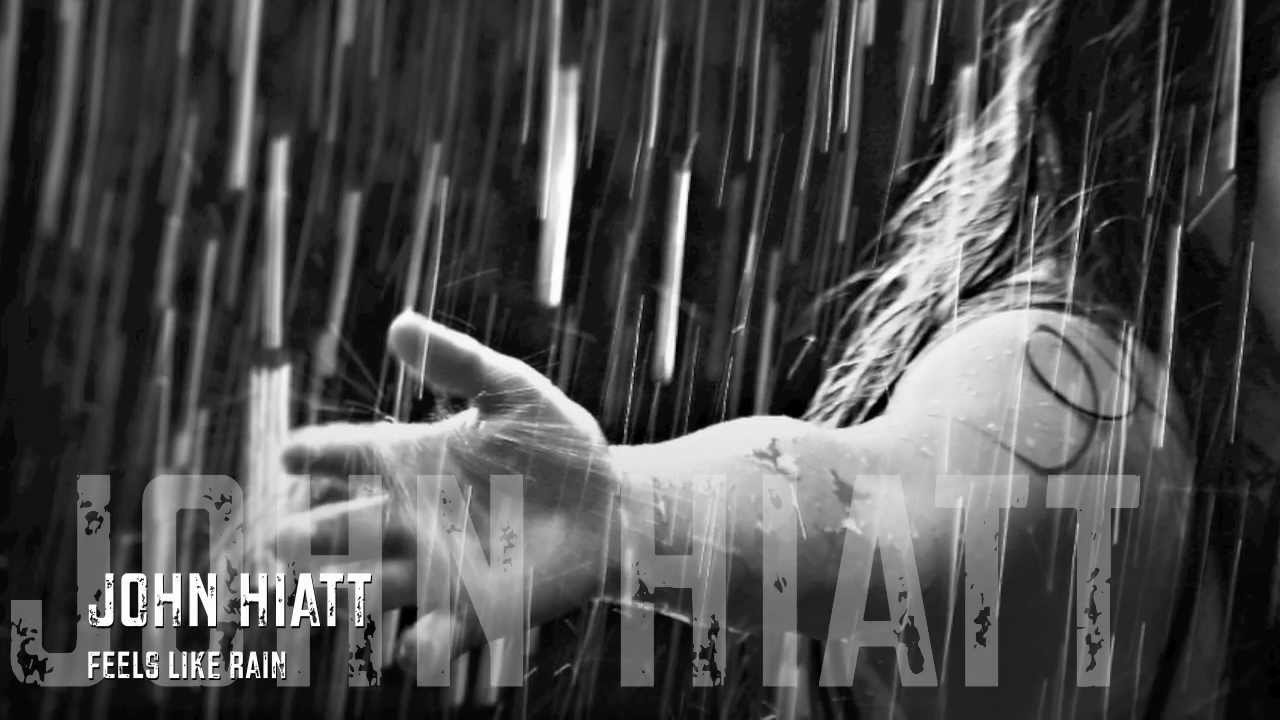 john-hiatt-feels-like-rain-hq-lyrics-swetomsawyervers20
