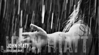 John Hiatt - Feels Like Rain / HQ Lyrics