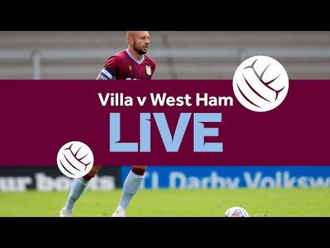 Pre-season 2018/19: Aston Villa v West Ham