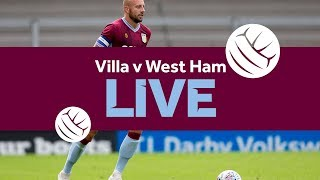 Pre-season 2018/19: Aston Villa 1 - 3 West Ham