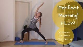 """""""Perfect Morning"""" Flow - fit und wach in 30 Minuten"""