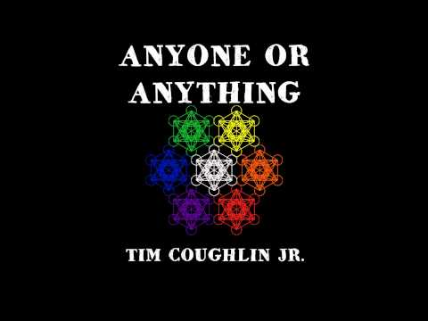 """Anyone Or Anything"" - Tim Coughlin Jr. [How? EP]"