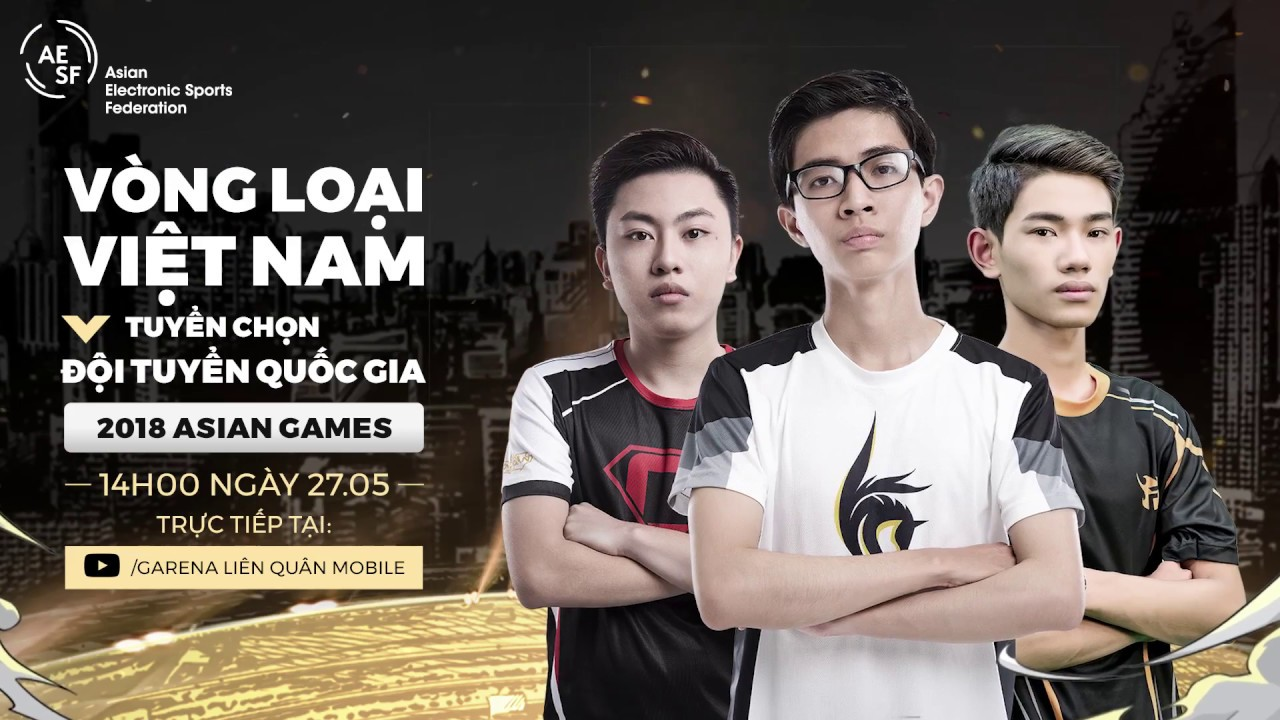 Đội tuyển nào sẽ trở thành đại diện Việt Nam tham dự Asian Games 2018? -  Garena Liên Quân Mobile