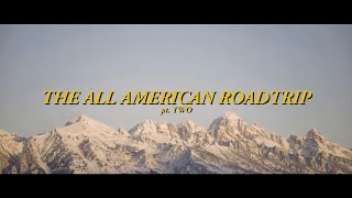 The All American Roadtrip pt. 2