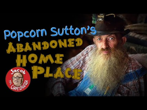 Popcorn Sutton Abandoned Home Place