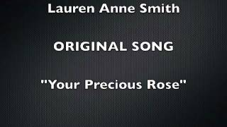 Your Precious Rose - ORIGINAL SONG by Lauren Annedei