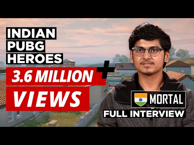 Indian Heroes of PUBG | Ep 2: Mortal | Naman Mathur | First Interview