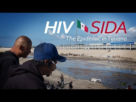 HIV/SIDA: Epidemic in Tijuana