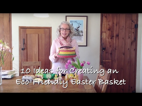 10 Ideas for Creating an Eco-Friendly Easter Basket
