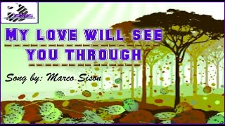 My Love Will See You Through - Marco Sison VIDEOKE