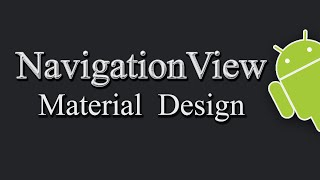 Material Design - How To Create NavigationView