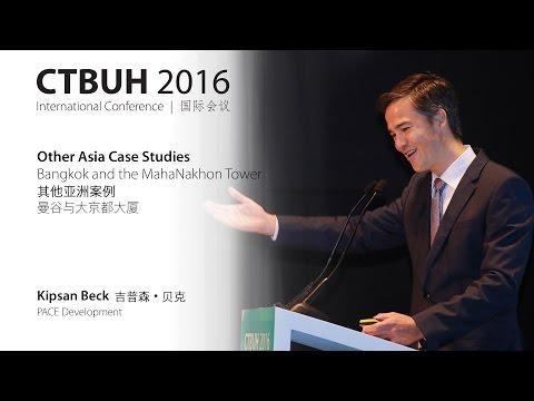 """CTBUH 2016 China Conference - Kipsan Beck, """"'Bangkok and the MahaNakhon Tower"""""""