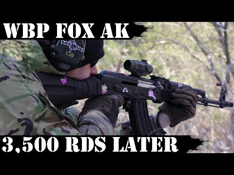 WBP AK FOX 3,500 Rounds Later!