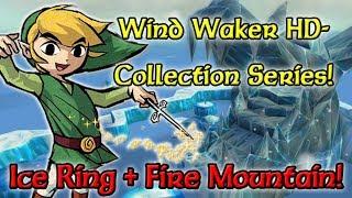Wind Waker HD - Ice Ring + Fire Mountain!